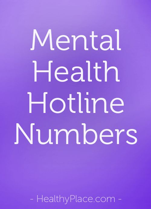 """Hotline numbers for everything from alcohol treatment to panic disorder. Also National Alliance for Mentally Ill-state affiliate phone list."" www.HealthyPlace.com"