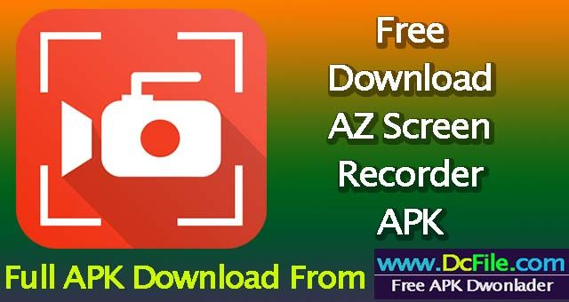 Az Screen Recorder Apk Free Download 5 4 6 Latest Version 2020