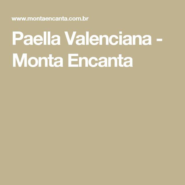 Paella Valenciana - Monta Encanta