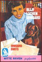 Blijf lachen Irmgard. Ze had TBC en moest een jaar kuren; leek mij ook wel wat; een jaar niet naar school...