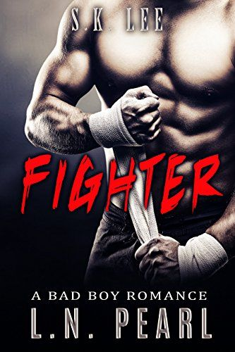 Download free Fighter: Bad Boy MMA Fighter Romance (Crush my Heart Book 1) pdf