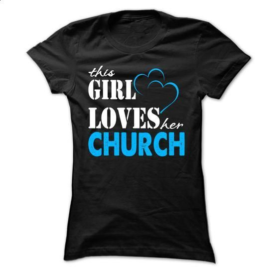 This Girl Love Her CHURCH ... 999 Cool Name Shirt ! - #t shirts #crewneck sweatshirts. PURCHASE NOW => https://www.sunfrog.com/LifeStyle/This-Girl-Love-Her-CHURCH-999-Cool-Name-Shirt-.html?60505
