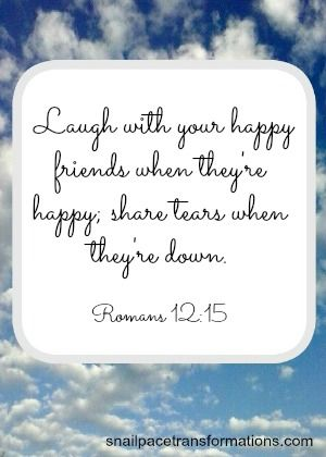 10 Bible Verses On What It Takes To Be A Good Friend | Pinterest | Romans  12 15, Happy Friends And Roman