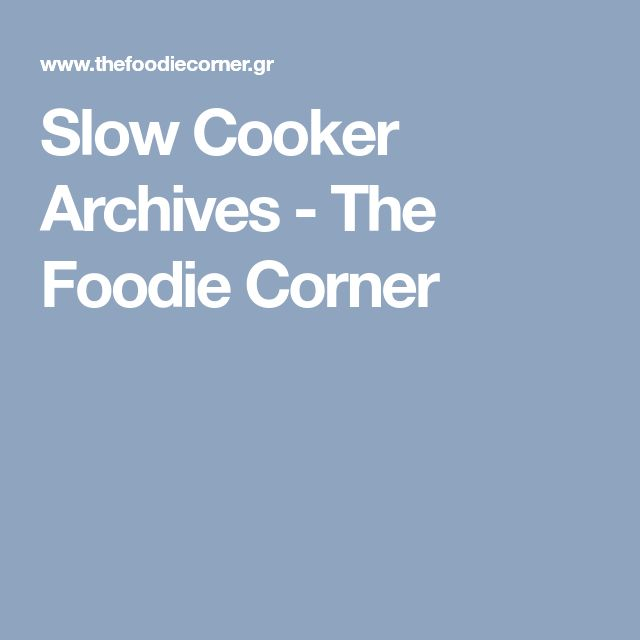 Slow Cooker Archives - The Foodie Corner