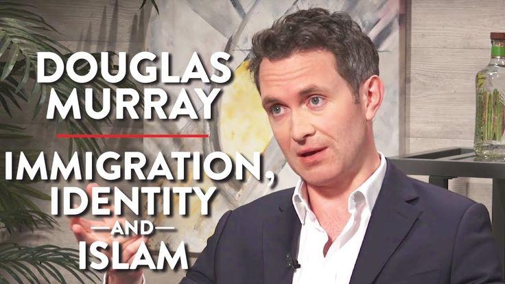 Douglas Murray: Immigration, Identity, and Islam (Pt. 2)