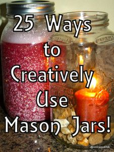 25 Mason Jar Craft Ideas-- I love the candle, office supply holder, and kitchen ingredient holder (sugar, flour, etc.)