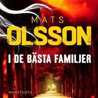 I de bästa familjer - Mats Olsson
