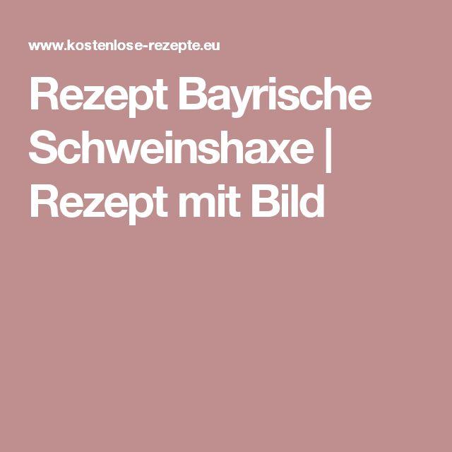 Rezept Bayrische Schweinshaxe |  Rezept mit Bild