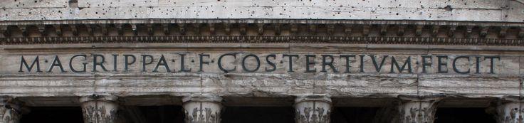L'iscrizione di Agrippa, ricollocata da Adriano,115-127 d. C. Pantheon, Roma