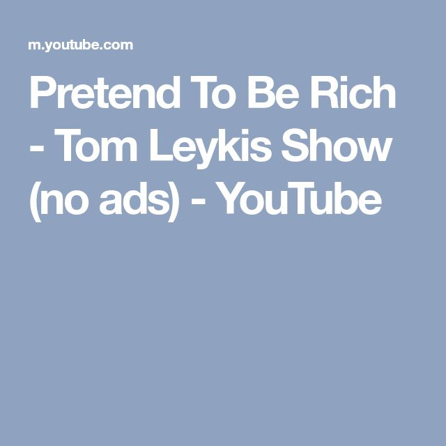 Pretend To Be Rich - Tom Leykis Show (no ads) - YouTube