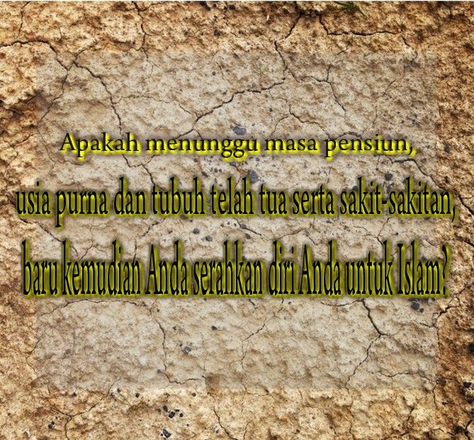 Berikan Untuk Islam Yang Terbaik Sekarang - CATATAN SEMBARI MELINTAS MASA (02) - Belajar Beramal dan Berbagi