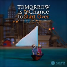 'Tomorrow is a Chance to Start Over' is a beautiful collection of original songs performed by Vancouver artist, Hilary Grist. This title will be available on June 1, 2015. #childrensbook #musicforkids #picturebook