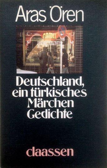 """1978 erschien Aras Örens Gedichtband 'Deutschland, ein türkisches Märchen'. Petra Kappert schrieb damals in der FAZ:  """"Ein nachdrücklich sich artikulierender, poetisch und mit Härte zugleich formulierender Lyriker hat es geschrieben, der gewiss kein Außenseiter mehr ist."""""""