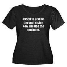 Now Im The Cool Aunt Plus Size T-Shirt for                                                                                                                                                                                 More