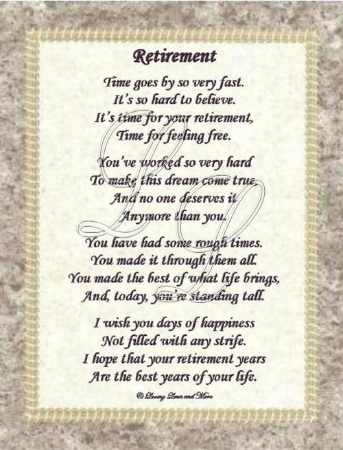 poem is for that person who has worked hard to reach retirement. Poem ...: