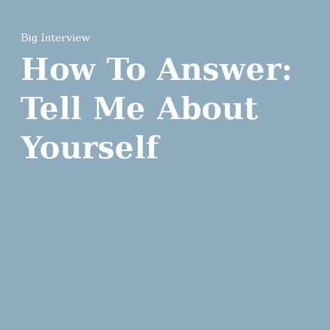 How To Answer: Tell Me About Yourself