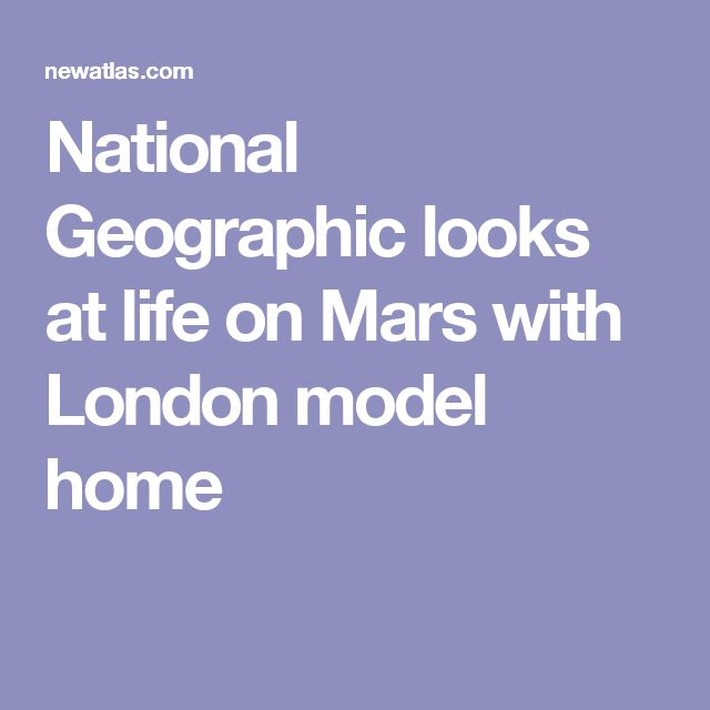 National Geographic looks at life on Mars with London model home