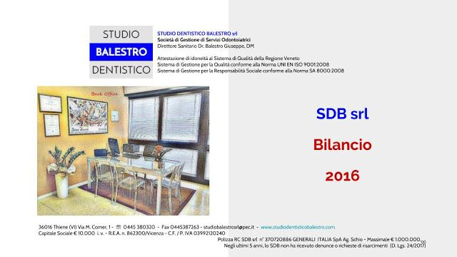 Studio Dentistico Balestro: Bilancio SDB srl STUDIO DENTISTICO BALESTRO Bilancio d'esercizio 2016 http://www.studiodentisticobalestro.com/2017/07/bilancio-sdb-srl.html