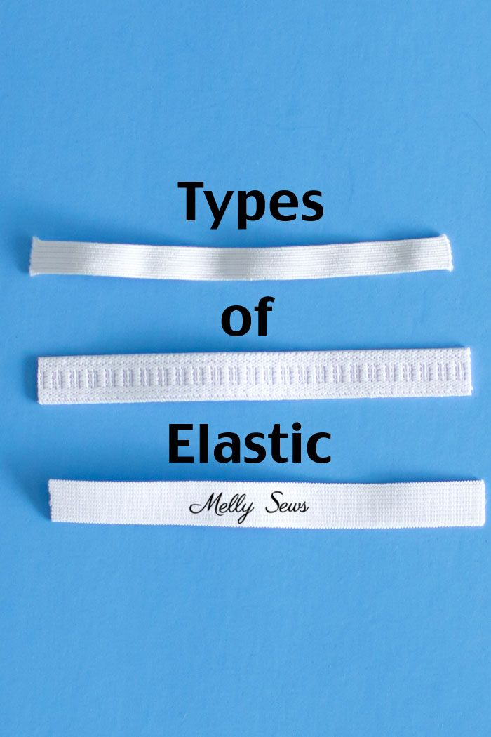 Types of Elastic - Different types of elastic and when to use them - Melly Sews