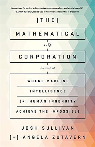 The Mathematical Corporation: Where Machine Intelligence ... https://www.amazon.com/dp/1610397886/ref=cm_sw_r_pi_dp_U_x_aOFvAbKNK2NMH