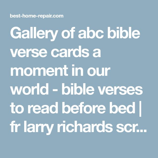 Gallery of abc bible verse cards a moment in our world - bible verses to read before bed | fr larry richards scripture desk calendar no bible no, jenifer metzger bedtime with the giveaway, 1000 images about notes from god on, 15 must see prayer before studying pins morning prayer, live a charmed toddler bible time free