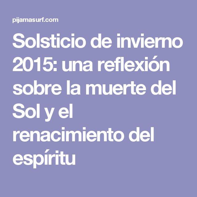 Solsticio de invierno 2015: una reflexión sobre la muerte del Sol y el renacimiento del espíritu