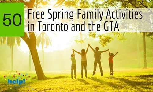 50 Free Spring Family Activities in Toronto and the GTA | Help! We've Got Kids