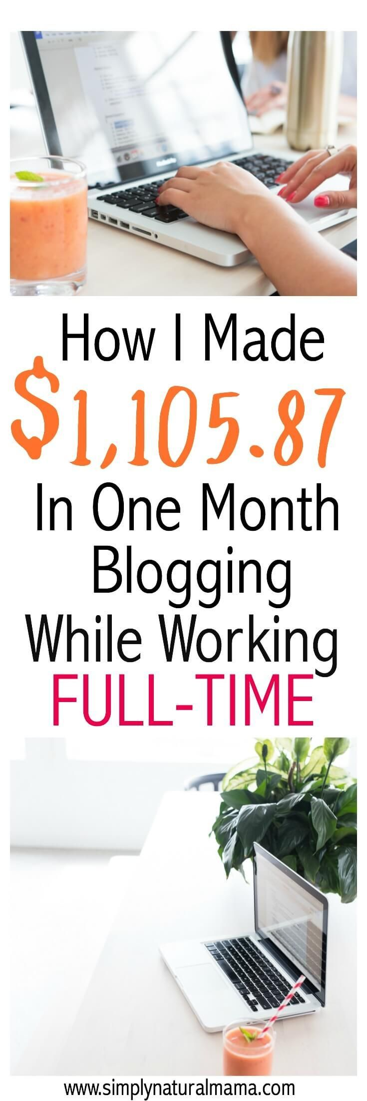 Have you ever wondered how much money you could earn if you started a blog? Read my income report and find out how I made $1,105.87 in a month blogging part-time all while I also worked a full-time job. via @simplynaturalma
