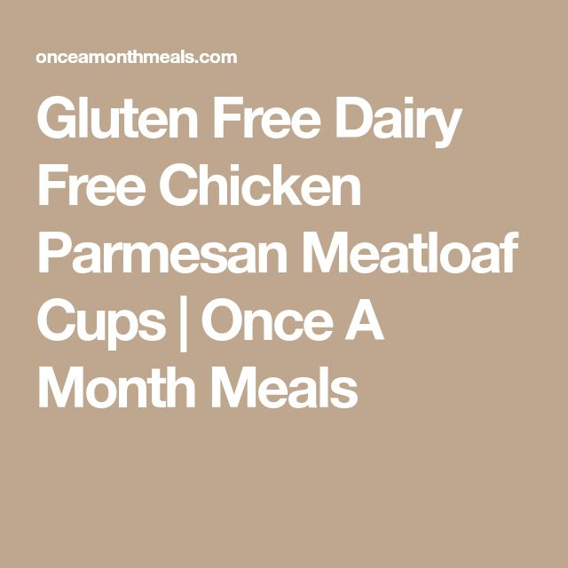 Gluten Free Dairy Free Chicken Parmesan Meatloaf Cups | Once A Month Meals
