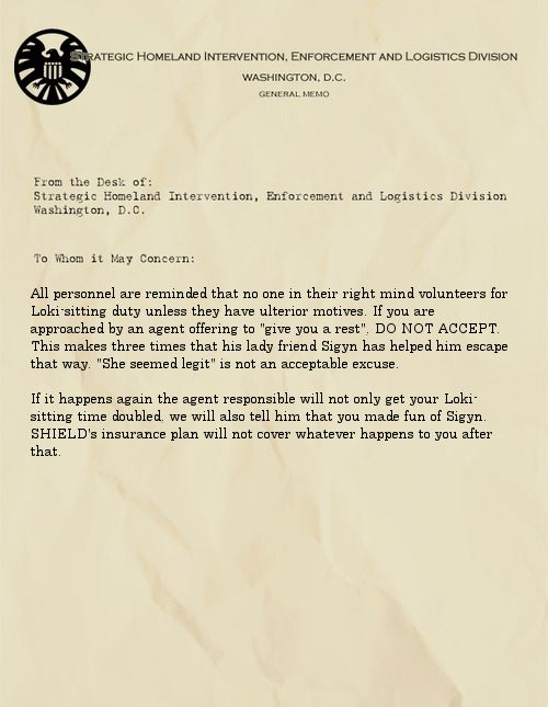 Memos from Fury | All personnel are reminded that no one in their right mind volunteers for Loki sitting duty unless they have ulterior motives ...