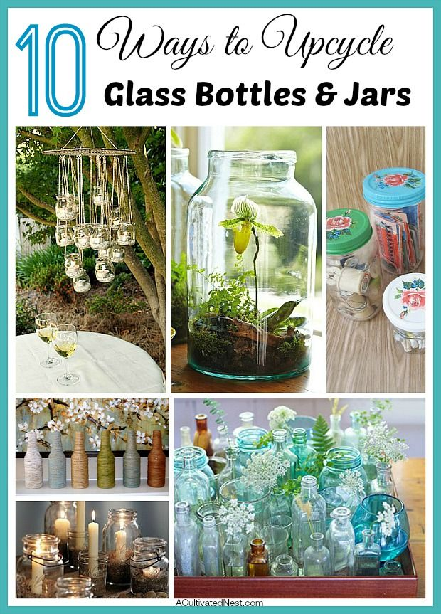 Ever wonder what to do with that empty wine bottle, baby food jar or jam jar? Here are 10 great ideas for taking something you'd normally recycle or throw out and making something pretty and useful out of it! DIY home decorating ideas, upcycle projects, easy crafts