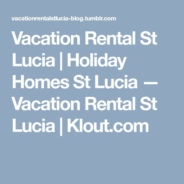 Vacation Rental St Lucia | Holiday Homes St Lucia — Vacation Rental St Lucia | Klout.com