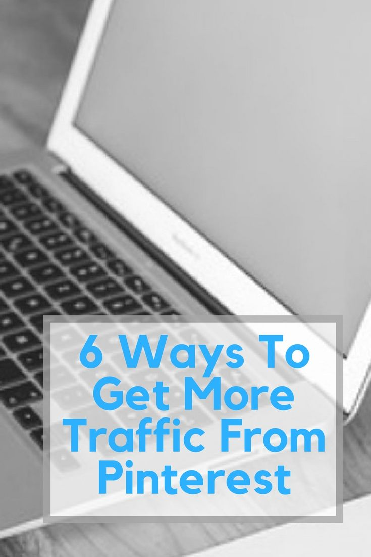 6 Ways To Get More Traffic From Pinterest - The Life Of Spicers