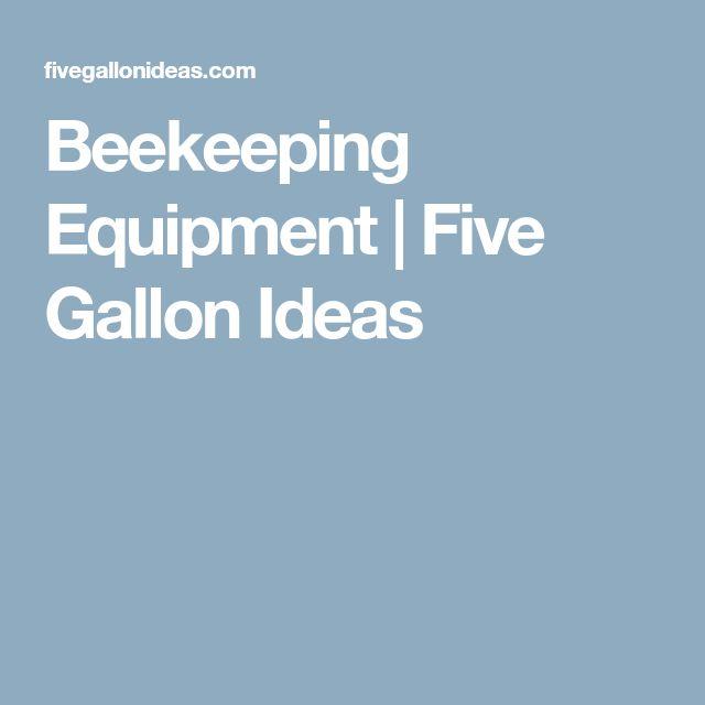 Beekeeping Equipment | Five Gallon Ideas #beekeepingchecklist  #beekeepingideas #beekeeperequipment