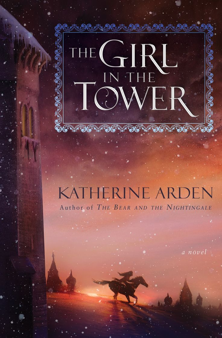 US #CoverReveal  The Girl in the Tower (The Bear and the Nightingale #2) - Katherine Arden |