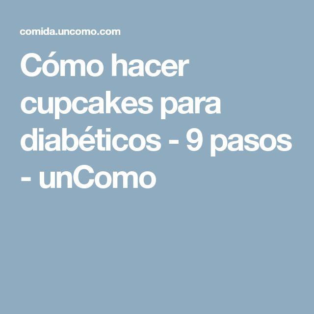 Cómo hacer cupcakes para diabéticos - 9 pasos - unComo