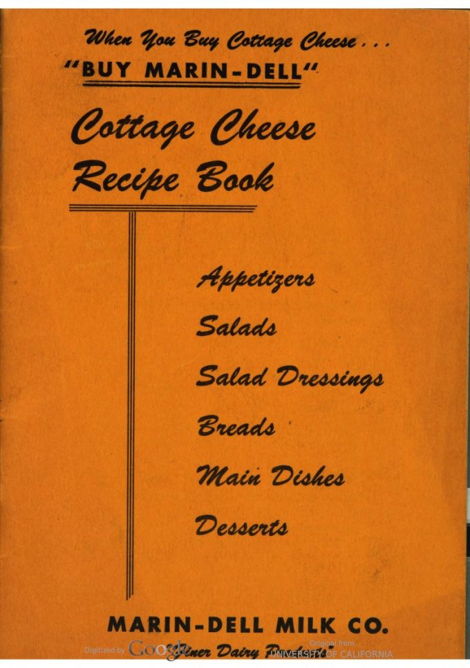 Cottage Cheese Recipe Book, by: Marin-Dell Milk Co. (ca.1949)   Hathi Trust Digital Library
