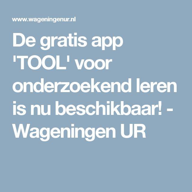 De gratis app 'TOOL' voor onderzoekend leren is nu beschikbaar! - Wageningen UR