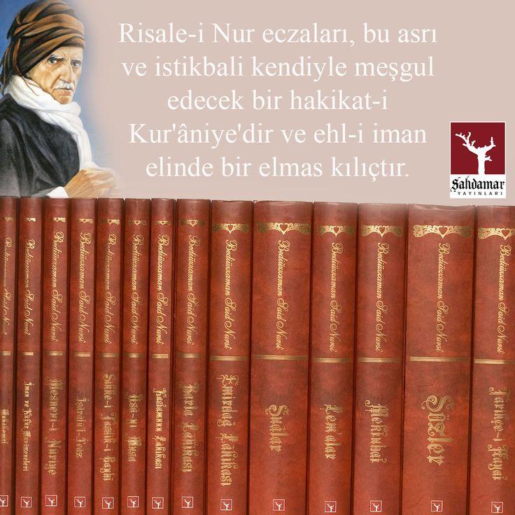 Risale-i Nur eczaları, bu asrı ve istikbali kendiyle meşgul ederek bir hakikat-i Kur'aniye'dir ve ehl-i iman elinde bir elmas kılıçtır.