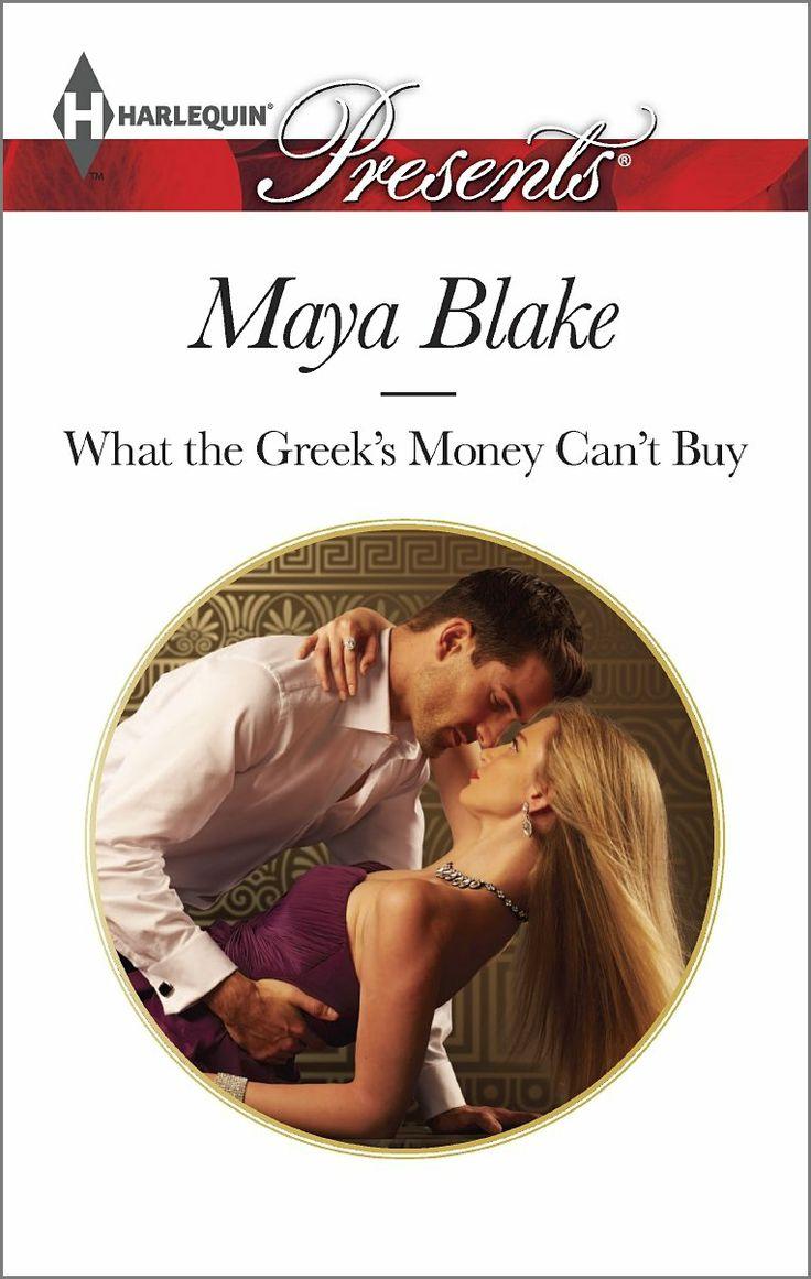 What the Greek's Money Can't Buy (Harlequin Presents\The Untamable Greeks): Maya Blake: 9780373132362: Amazon.com: Books