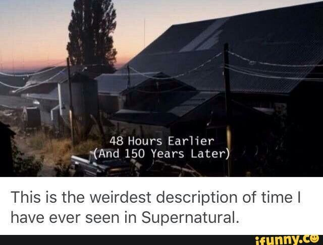 This is the weirdest description of time have ever seen in Supernatural.