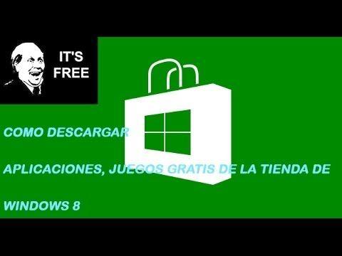 COMO DESCARGAR APLICACIONES Y JUEGOS DE LA TIENDA DE WINDOWS 8 GRATIS