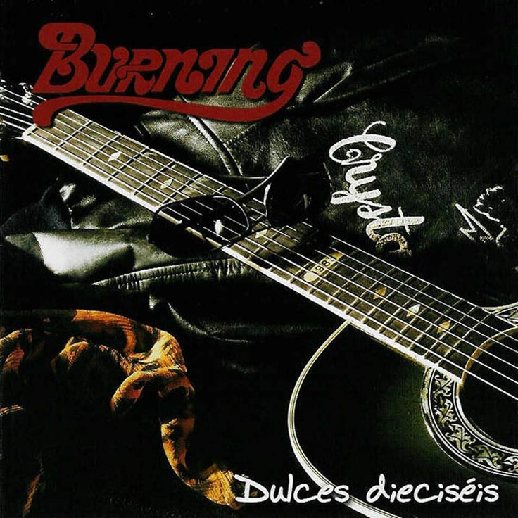 Burning - Dulces dieciseis
