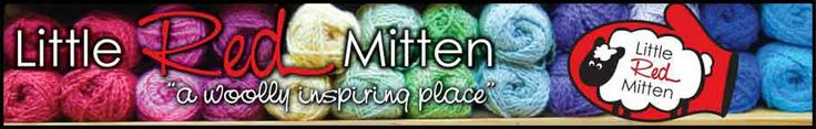 """Little Red Mitten - A Woolly Inspiring Place in St. Thomas, Ontario """"Knitting is a haven, a safe place where one can touch history, dance with art and create a peaceful life.""""  Nancy Bush, Author of Folk Socks"""