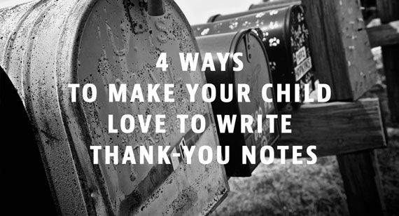 4 Ways to Make Your Child Love To Write Thank-You Notes @ http://www.huffingtonpost.com/matt-rich/4-ways-to-make-your-child_b_5663635.html