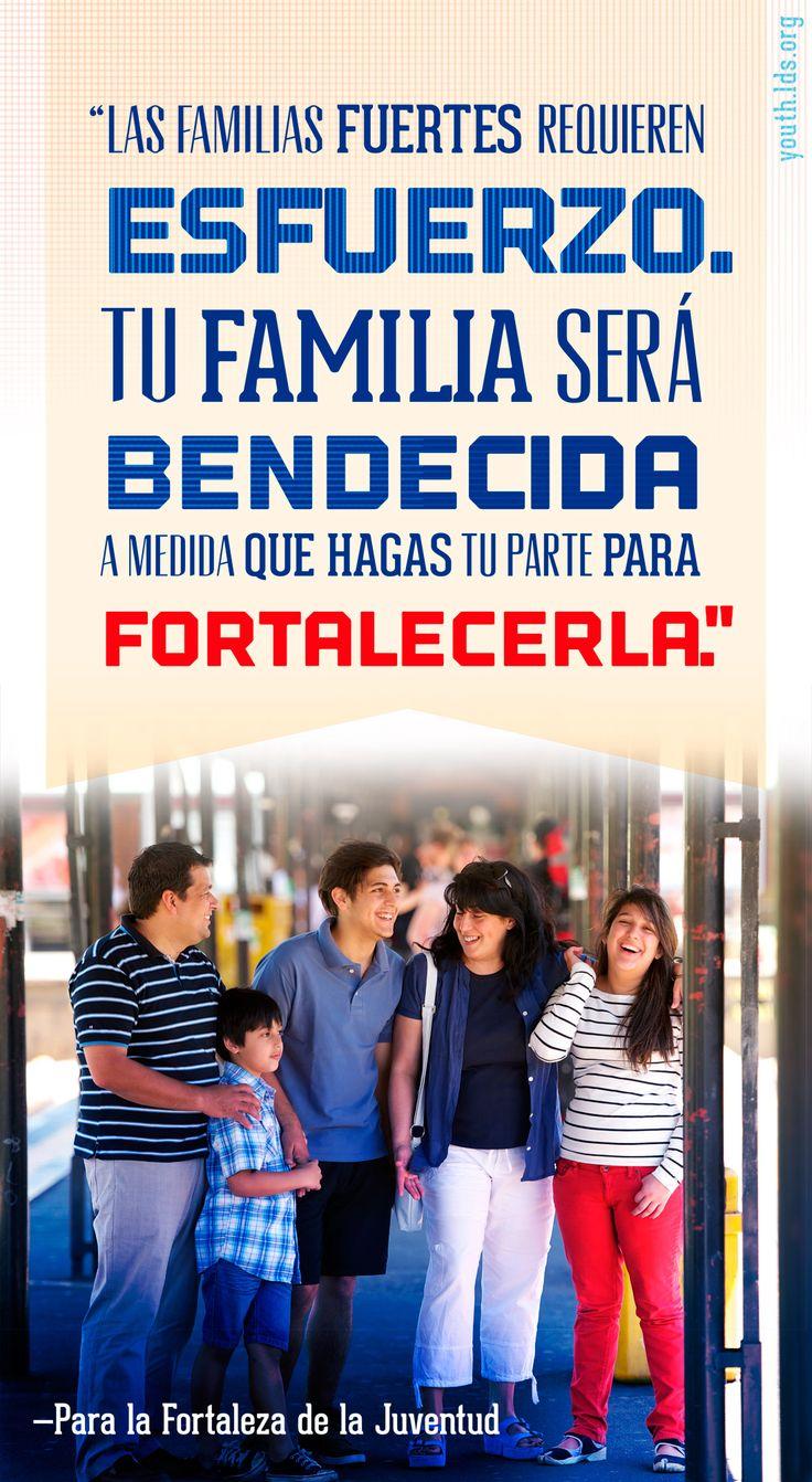"""""""Las familias fuertes requieren esfuerzo. Tu familia será bendecida a medida que hagas tu parte para fortalecerla."""" —Para la Fortaleza de la Juventud"""