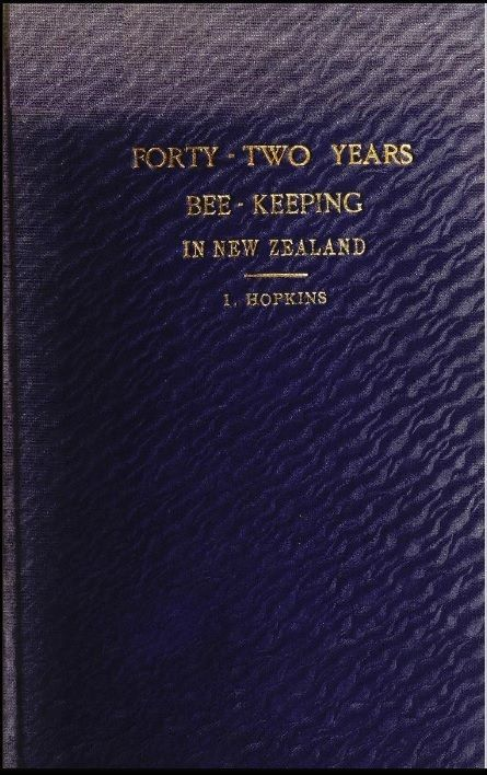 83 best beekeeping literature images on pinterest bee keeping forty two years of bee keeping in new zealand 1874 1916 some reminiscences hopkins isaac free download borrow and streaming fandeluxe Choice Image