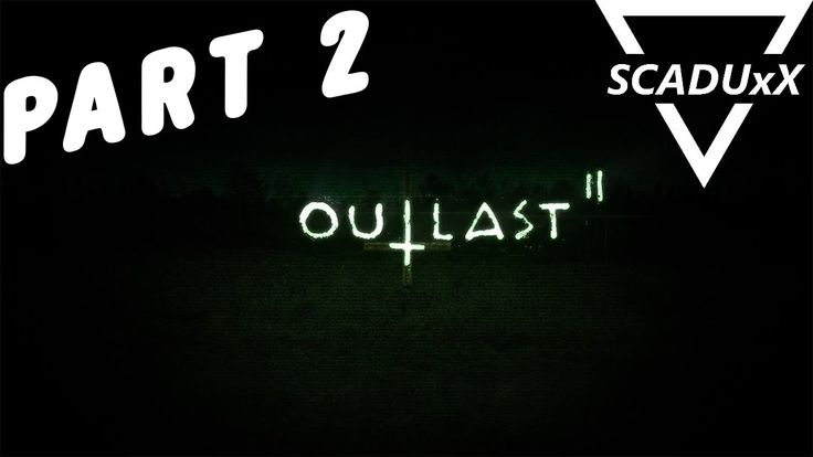 Outlast 2 Gameplay Video Part2