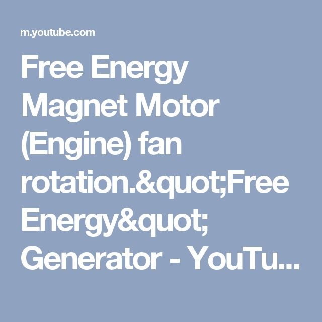 "Free Energy Magnet Motor (Engine) fan rotation.""Free Energy"" Generator - YouTube"