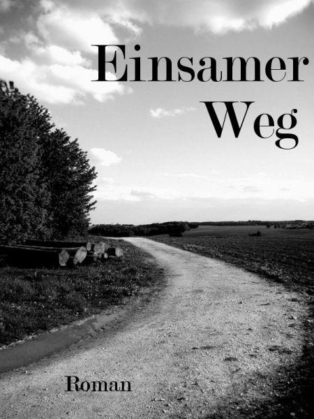 """""""Einsamer Weg"""" von Paul Stocca #eBook: Stocca Ebook, Paul Stocca"""
